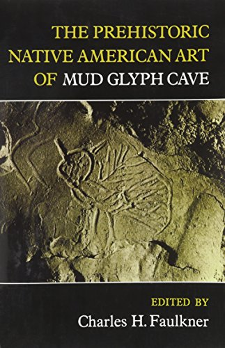 The Prehistoric Native American Art of Mud Glyph Cave