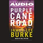 Purple Cane Road (       ABRIDGED) by James Lee Burke Narrated by Will Patton