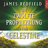 Die Zw�lfte Prophezeiung von Celestine