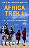 Africa Trek : Tome 1, 14 000 kilomtres dans les pas de l'Hommes Du Cap au Kilimandjaro