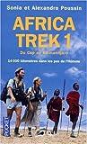 echange, troc Alexandre Poussin, Sonia Poussin - Africa Trek : Tome 1, 14 000 Kilomètres dans les pas de l'Homme Du Cap au Kilimandjaro
