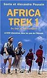 Africa Trek : Tome 1, 14 000 kilomètres dans les pas de l'Hommes Du Cap au Kilimandjaro par Poussin