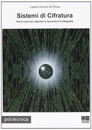 Sistemi di cifratura Storia principi algoritmi e tecniche di crittografia PDF