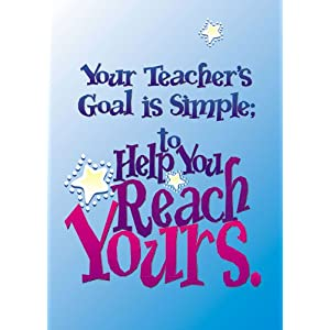 Your Teacher's Goal is Simple Poster