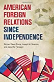 img - for American Foreign Relations since Independence book / textbook / text book