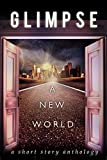 img - for Glimpse: A New World book / textbook / text book