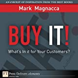 img - for Buy It!: What s in It for Your Customers? (FT Press Delivers Elements) book / textbook / text book