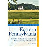 An Explorer&#39;s Guide: Eastern Pennsylvania: Includes Philadelphia, Gettysburg, Amish Country & the Poconos: Includes Philadelphia, Gettysburg, Amish Country and Poconosvon &#34;Laura Randall&#34;
