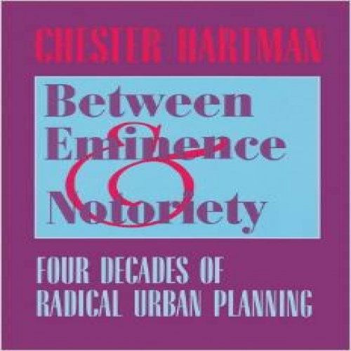 Between Eminence and Notoriety: Four Decades of Radical Urban Planning PDF