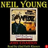 Neil Young: Don't Be Denied: The Canadian Years (Unabridged)