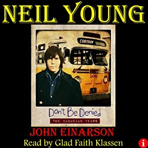 Neil Young: Don't Be Denied: The Canadian Years | [John Einarson]