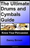 Danny Brown The Ultimate Drums and Cymbals Guide