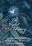 The Night Fairy by Laura Amy Schlitz (Sep 13 2011)