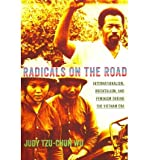 img - for [ RADICALS ON THE ROAD: INTERNATIONALISM, ORIENTALISM, AND FEMINISM DURING THE VIETNAM ERA (UNITED STATES IN THE WORLD) ] By Wu, Judy Tzu-Chun ( Author) 2013 [ Paperback ] book / textbook / text book