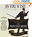 As You Wish: Inconceivable Tales from...