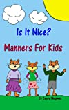 img - for Is It Nice? Manners For Kids book / textbook / text book