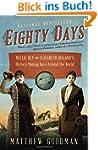Eighty Days: Nellie Bly and Elizabeth...