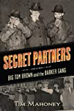 Secret Partners: Big Tom Brown and the Barker Gang
