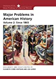 Major Problems in American History, Volume II: Since 1865 (0618678336) by Cobbs-Hoffman, Elizabeth