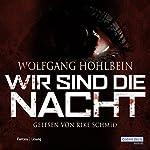 Wir sind die Nacht | Wolfgang Hohlbein