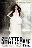 """Shatter Me (International Edition)"" av Tahereh Mafi"