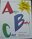 ABC Anybody Can: The Greatest Alphabet Book in the World
