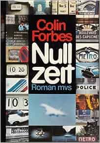 Nullzeit. Roman: Colin Forbes: 9783547728576: Amazon.com: Books
