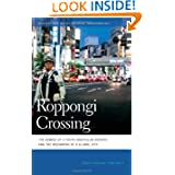 Roppongi Crossing: The Demise of a Tokyo Nightclub District and the Reshaping of a Global City (Geographies of...