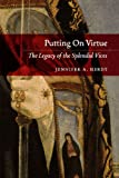Putting On Virtue: The Legacy of the Splendid Vices