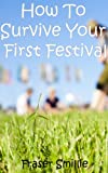 How to Survive Your First Festival