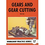 Gears and Gear Cutting (Workshop Practice)by Ivan R. Law