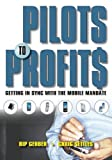 img - for Pilots to Profits: Getting in Sync with the Mobile Mandate by Rip Gerber (2005-12-01) book / textbook / text book