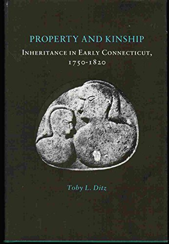 Property and Kinship: Inheritance in Early Connecticut, 1750-1820 (Princeton Legacy Library)
