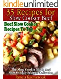 35 Recipes For Slow Cooker Beef - Beef Slow Cooker Recipes To Try (The Slow Cooker Meals And Slow Cooker Recipes Collection)