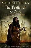 Michael Jecks The Traitor of St. Giles (Knights Templar Mysteries (Simon & Schuster))
