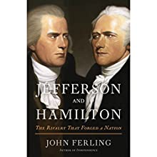 Jefferson and Hamilton: The Rivalry That Forged a Nation Audiobook by John Ferling Narrated by Stephen McLaughlin