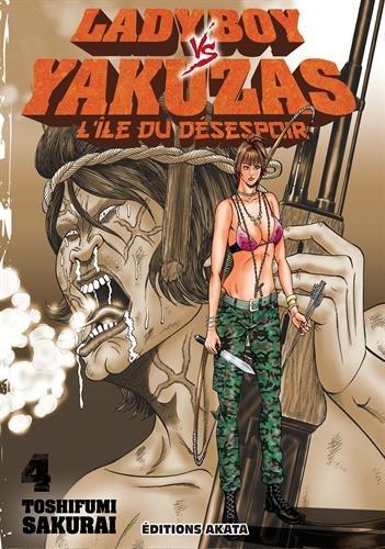 Ladyboy vs Yakuzas, l'île du désespoir - tome 4
