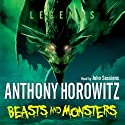 Legends: Beasts and Monsters Audiobook by Anthony Horowitz Narrated by John Sessions