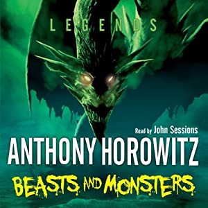 Legends: Beasts and Monsters | [Anthony Horowitz]