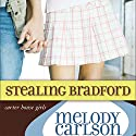 Stealing Bradford Audiobook by Melody Carlson Narrated by Tavia Gilbert