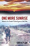 img - for One More Sunrise: Memoir of a Combat Infantryman in Viet Nam book / textbook / text book
