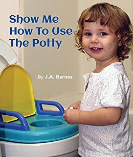 Book Cover: Show Me How to Use the Potty