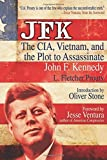 img - for JFK: The CIA, Vietnam, and the Plot to Assassinate John F. Kennedy book / textbook / text book