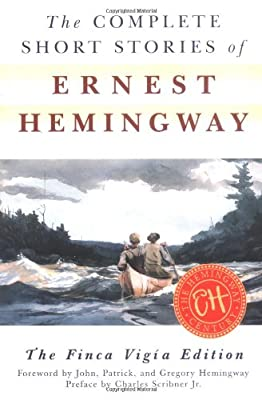 The Complete Short Stories Of Ernest Hemingway The Finca Vigia Edition by Scribner