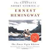 The Complete Short Stories of Ernest Hemingway: The Finca Vigia Edition ~ Ernest Hemingway