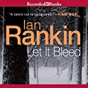 Let It Bleed Audiobook by Ian Rankin Narrated by Samuel Gillies