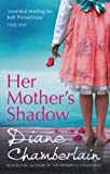 Diane Chamberlain Her Mother's Shadow (The Keeper of the Light Trilogy)