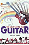 #1: The Right Way to Play Guitar