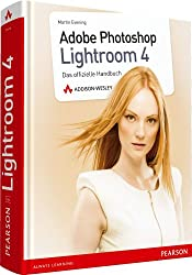 Adobe Photoshop Lightroom 4 - Adobe Photoshop Lightroom 4: Das offizielle Handbuch für Fotografen (Pearson Photo)