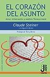 img - for El Coraz n del Asunto: Amor, Informaci n y An lisis Transaccional (Spanish Edition) book / textbook / text book